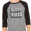 Sleep Rules 3/4 Sleeve Baseball shirt